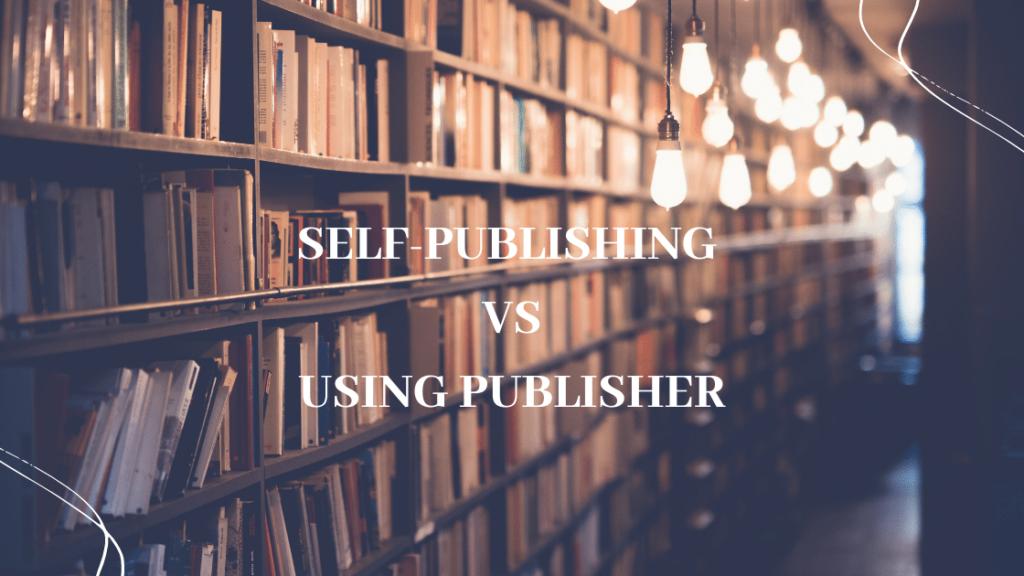 Self-Publishing Vs Publisher
